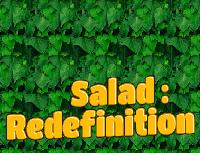 Salad:Redefinition